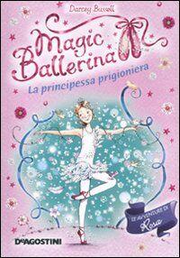 La principessa prigioniera. Magic ballerina. Vol. 7