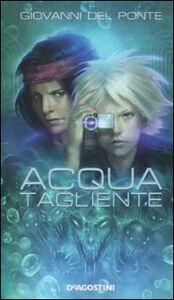 Foto Cover di Acqua tagliente, Libro di Giovanni Del Ponte, edito da De Agostini