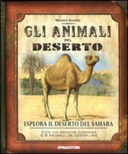 Foto Cover di Gli animali del deserto, Libro di Nancy Honovich, edito da De Agostini