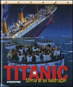 Libro Titanic. Storia di un naufragio