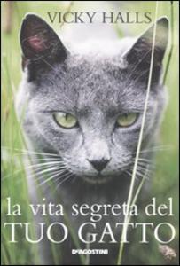 Libro La vita segreta del tuo gatto Vicky Halls
