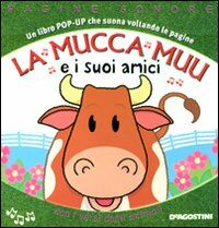La mucca Muu e i suoi amici. Libro pop-up