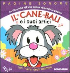 Il cane Bau e i suoi amici. Libro pop-up. Ediz. illustrata