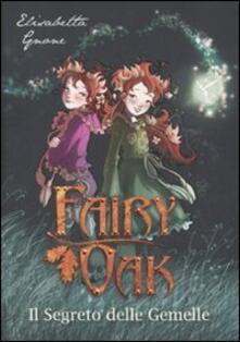 Mercatinidinataletorino.it Il segreto delle gemelle. Fairy Oak. Vol. 1 Image