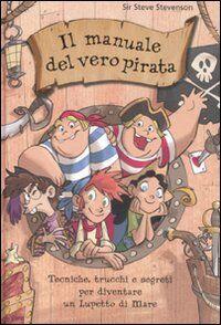 Il manuale del vero pirata. La scuola dei pirati. Ediz. illustrata