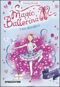 I tre desideri. Le avventure di Rosa. Magic ballerina. Vol. 12
