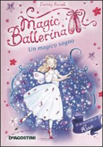 Un magico sogno. Le avventure di Rosa. Magic ballerina. Vol. 11