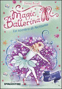 Lo scettro di Nettuno. Le avventure di Rosa. Magic ballerina. Vol. 10