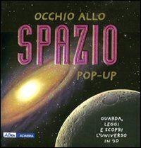 Occhio allo spazio. Libro pop-up