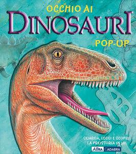 Occhio ai dinosauri. Libro pop-up