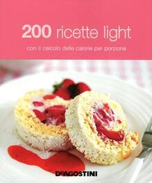 200 ricette light con il calcolo delle calorie per porzione - copertina