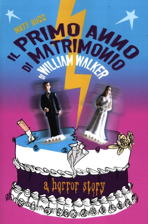 Il primo anno di matrimonio di William Walker. A horror story