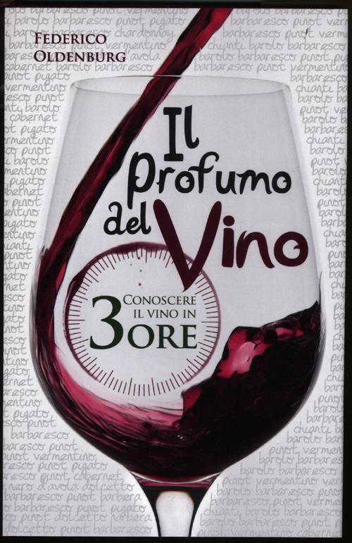 Il profumo del vino. Conoscere il vino in 3 ore