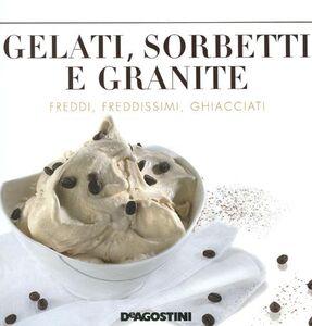 Foto Cover di Gelati, sorbetti e granite, Libro di Enzo Bettelli, edito da De Agostini