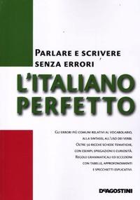 L' L' italiano perfetto. Parlare e scrivere senza errori - - wuz.it