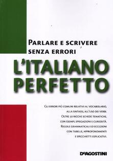 L' italiano perfetto. Parlare e scrivere senza errori - copertina
