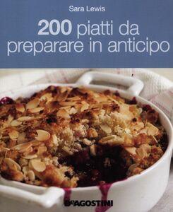 200 piatti da preparare in anticipo