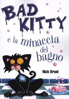 Bad Kitty e la minaccia del bagno - Nick Bruel - copertina