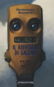 Libro Il risveglio di Galeno. Cyboria Pierdomenico Baccalario