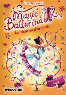 L' unicorno d'argento. Le avventure di Sofia. Magic ballerina. Vol. 14 - Darcey Bussell - copertina