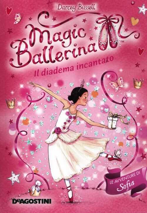 Il diadema incantato. Le avventure di Sofia. Magic ballerina. Vol. 15