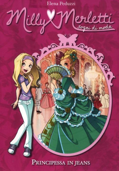 Principessa in jeans. Milly Merletti. Sogni di moda. Vol. 1