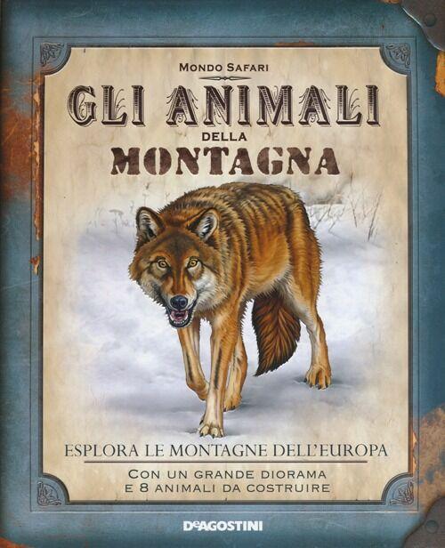 Gli animali della montagna. Esplora le montagne dell'europa. Con gadget