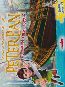 Tegliowinterrun.it Le nuove avventure di Peter Pan. Il grande libro puzzle. Ediz. illustrata Image