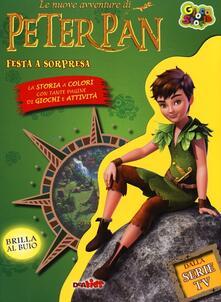 Associazionelabirinto.it Festa a sorpresa. Le nuove avventure di Peter Pan. Ediz. illustrata Image