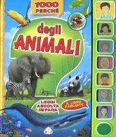 1000 perch  degli animali. Leggi, ascolta, impara. Libro sonoro