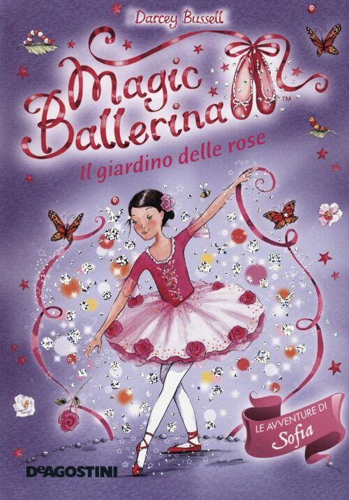 Il giardino di rose. Le avventure di Sofia. Magic ballerina. Vol. 16