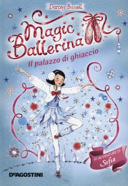 Il palazzo di ghiaccio. Le avventure di Sofia. Magic ballerina. Vol. 17