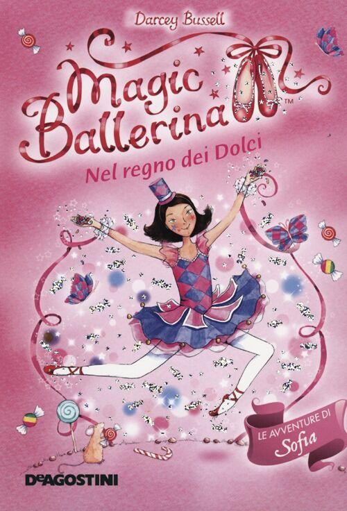 Nel regno dei dolci. Le avventure di Sofia. Magic ballerina. Vol. 18