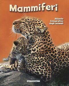 Foto Cover di Mammiferi. Atlante fotografico degli animali, Libro di  edito da De Agostini