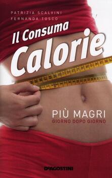 Il consuma calorie - Patrizia Scalvini,Fernanda Tosco - copertina