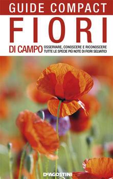 Fiori di campo. Osservare, conoscere e riconoscere tutte le specie più note di fiori selvatici - M. Teresa Della Beffa - ebook