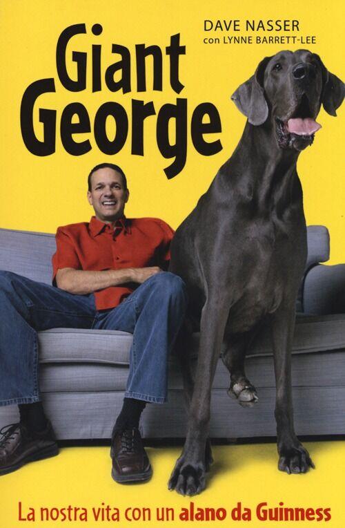 Giant George. La nostra vita con un alano da Guinness