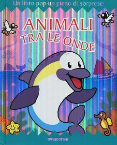 Animali tra le onde. Libro pop-up. Ediz. illustrata