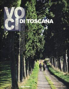 Voci di Toscana. Suggestioni, emozioni per riscoprire una terra votata al genio e alla bellezza
