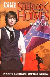 Fuoco ribelle. Young Sherlock Holmes