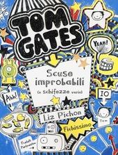Tom Gates. Scuse improbabili (e schifezze varie)
