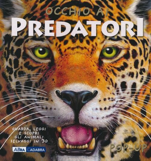 Occhio ai predatori. Libro pop-up