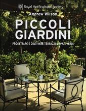 Piccoli giardini progettare e coltivare terrazzi e spazi for Progettare spazi verdi