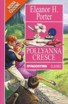 Pollyanna cresce - Eleanor Porter - copertina
