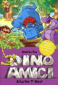 Allarme T-Rex! Dinoamici. Ediz. illustrata. Vol. 3