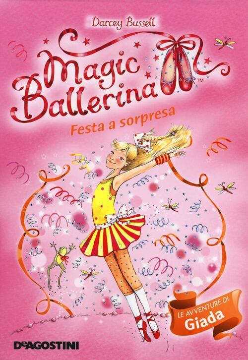 Ben noto Festa a sorpresa. Le avventure di Giada. Magic ballerina. Vol. 20  YT37