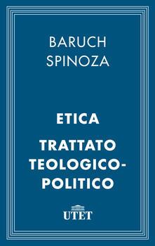 Etica-Trattato teologico-politico - Baruch Spinoza,Remo Cantoni,Franco Fergnani - ebook
