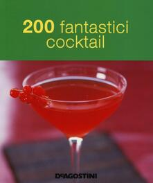 200 fantastici cocktail - copertina