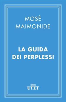 La guida dei perplessi - M. Zonta,Mosè Maimonide - ebook