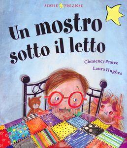 Foto Cover di Un mostro sotto il letto, Libro di Clemency Pearce,Laura Hughes, edito da De Agostini